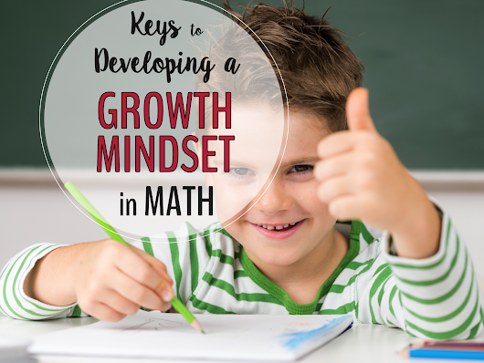 Keys to Develop a Growth Mindset in Math