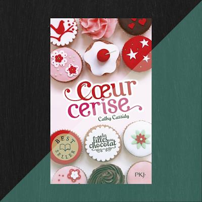 Avis Livre Les Filles Au Chocolat Coeur Cerise Cathy Cassidy
