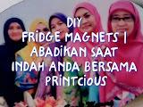 DIY Fridge Magnets | Abadikan Saat Indah Anda Bersama Printcious