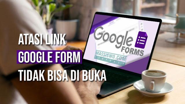 Link Google Form tidak bisa dibuka