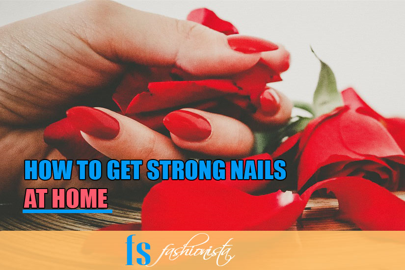 How to Get Strong Nails at Home