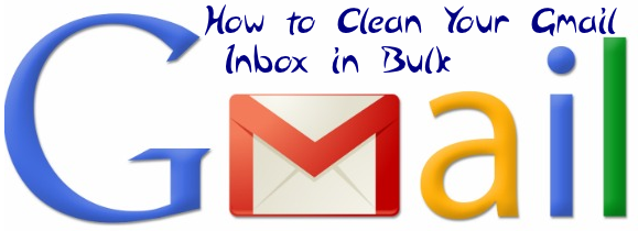 How to Clean Your Gmail Inbox in Bulk