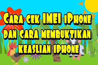 Cara cek IMEI iPhone dan cara membuktikan keaslian iphone