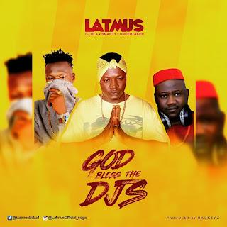 - IMG 20180602 202843 575 720351 - MUSIC: Latmus – God Bless The DJs