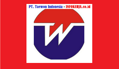 Info Kerja Operator Produksi PT. Taewon Indonesia Jababeka