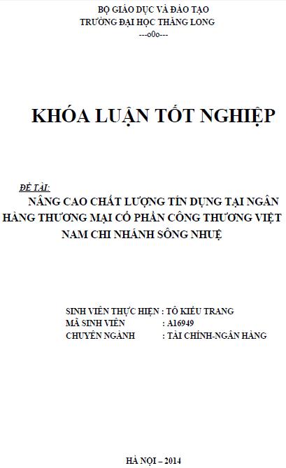 Nâng cao chất lượng tín dụng tại Ngân hàng Thương mại Cổ phần Công thương Việt Nam Chi nhánh sông Nhuệ