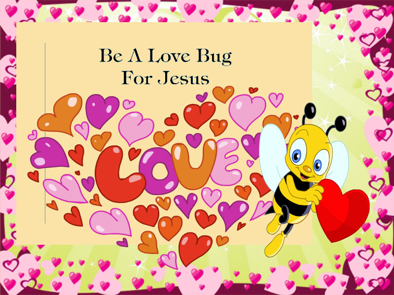 Children's Gems In My Treasure Box: Be A LOVE Bug