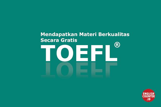 Cara Mendapatkan Materi TOEFL Gratis dan Berkualitas