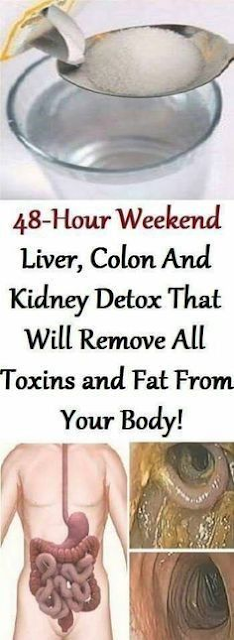 48 Hour Weekend Liver Colon And Kidney Detox That Will