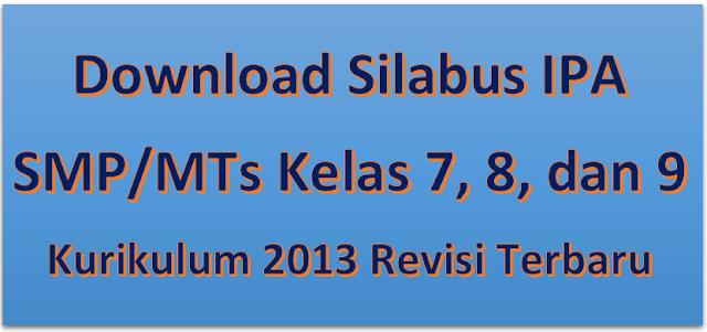 Download Silabus IPA SMP/MTs Kelas 7, 8, 9 Kurikulum 2013 Revisi Terbaru