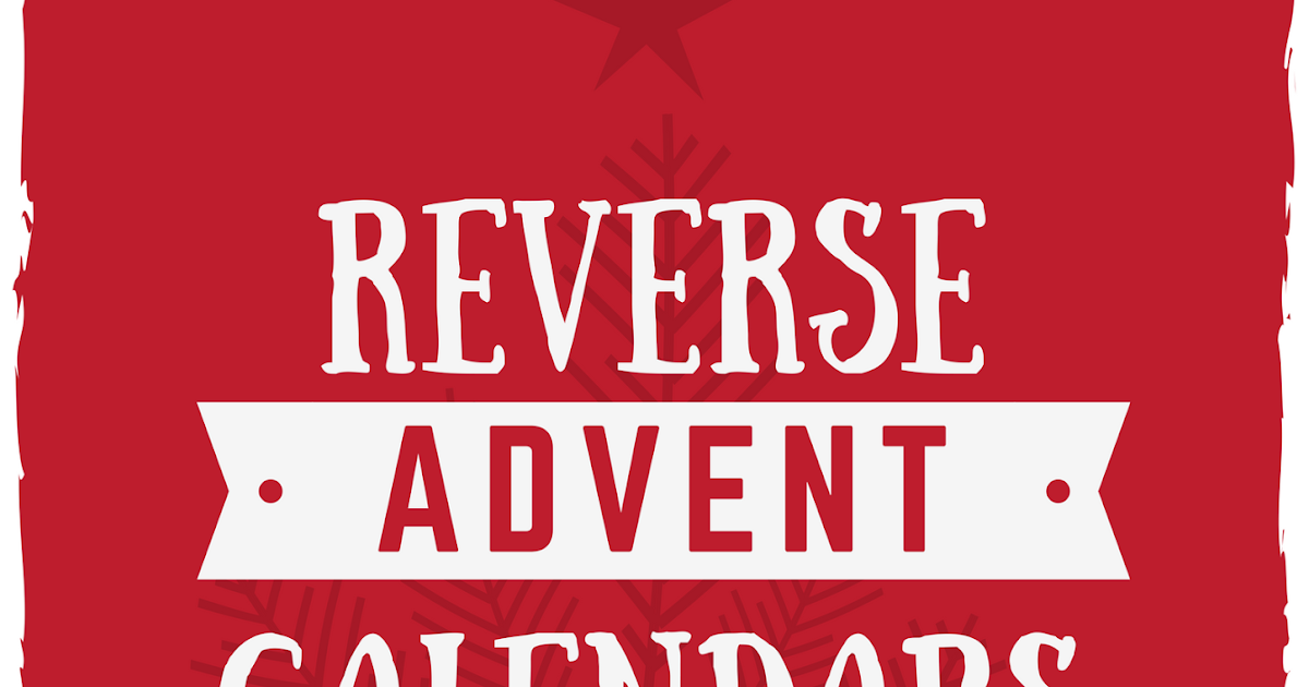 Reverse Advent Calendar Ideas : A lovely life indeed reverse advent calendar ideas