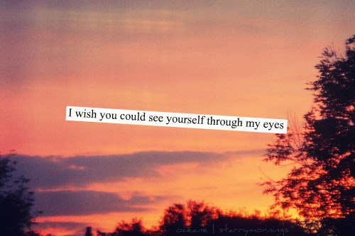 If You Could See You Through My Eyes Quotes: Just A Lonely Girl *: It's The Words You Never Said, That