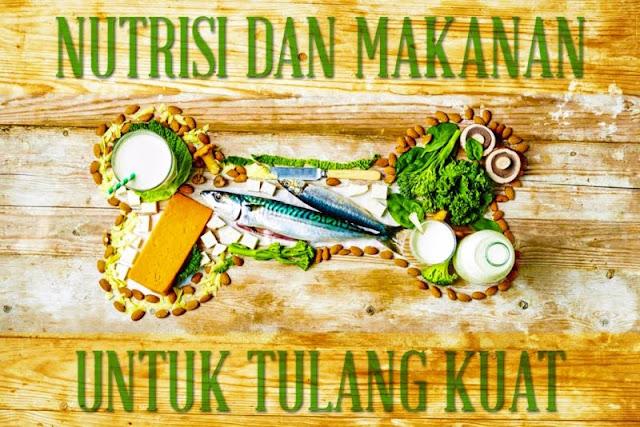 Nutrisi dan makanan agar tulang kuat