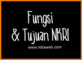 [Fungsi & Tujuan] Negara Kesatuan Republik Indonesia (NKRI)