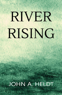 Front cover image of RIVER RISING by John A. Heldt