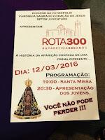 Rota 300 , #aparecida300anos, em comemoração aos 300 anos da aparição de Nossa Senhora Aparecida