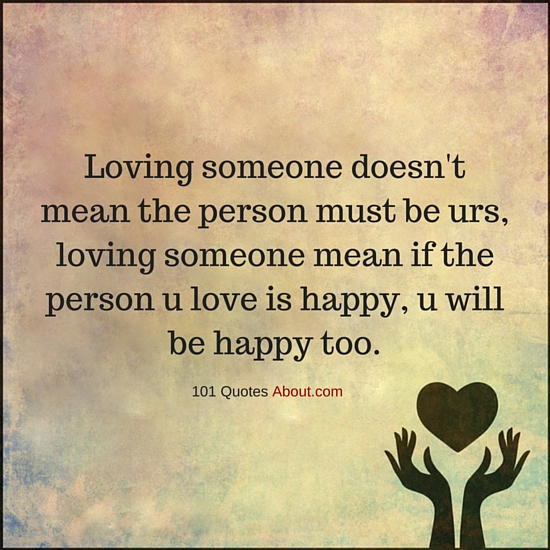 Loving Someone Doesn't Mean The Person Must Be Yours Love Quote Awesome Quotes About Loving Someone