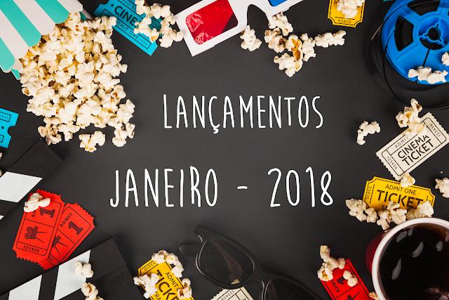 Lançamentos de Filmes - Janeiro 2018
