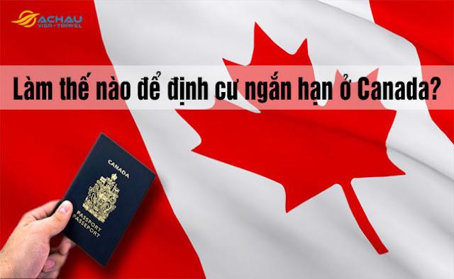 Làm thế nào để định cư ngắn hạn ở Canada?