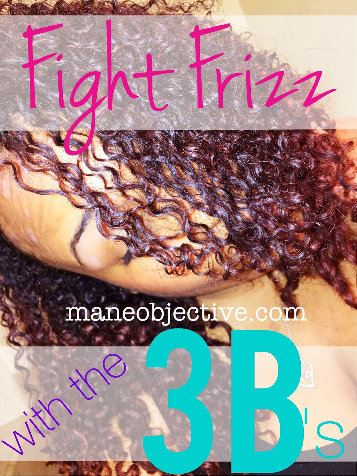 Fight Frizz with the 3 B's (and Have More Good Hair Days)