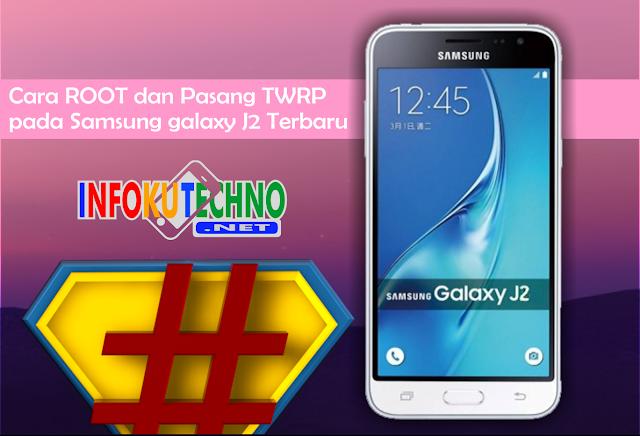 Cara ROOT dan Pasang TWRP pada Samsung galaxy J2 Terbaru