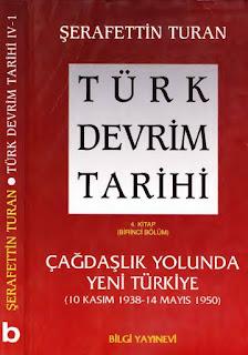 Şerafettin Turan - Türk Devrim Tarihi - 4.Kitap - Birinci Bölüm Çağdaşlık Yolunda Yeni Türkiye