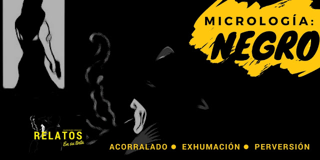 """BLOG DE RELATOS"", ""NOVELA NEGRA"", ""EXHUMACION"", ""PERVERSION"", ""ACORRALADO"", ""MICRORRELATOS"""