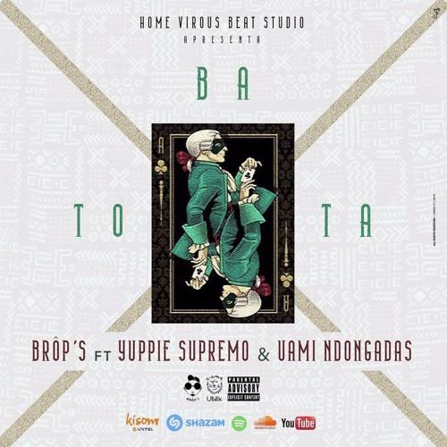 Brôp´S - Batota (feat. Yuppie Supremo & Uami Ndongadas) [HIP HOP/RAP] [DOWNLOAD]