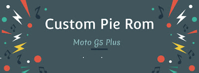 UPDATE- Its ArrowOS) The First Custom Pie ROM For Moto G5