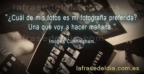 Frases Famosas de fotógrafos, Imogen Cunningham