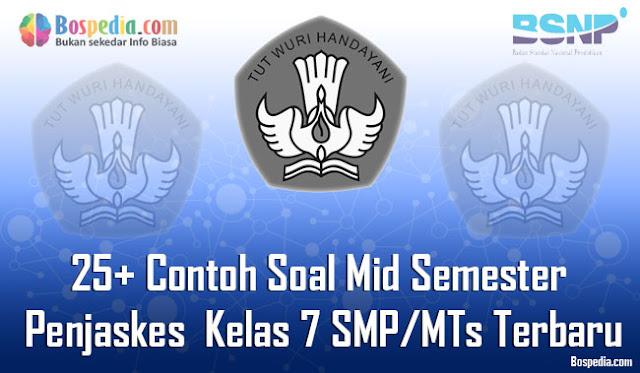 25+ Contoh Soal Mid Semester Penjaskes  Kelas 7 SMP/MTs Terbaru