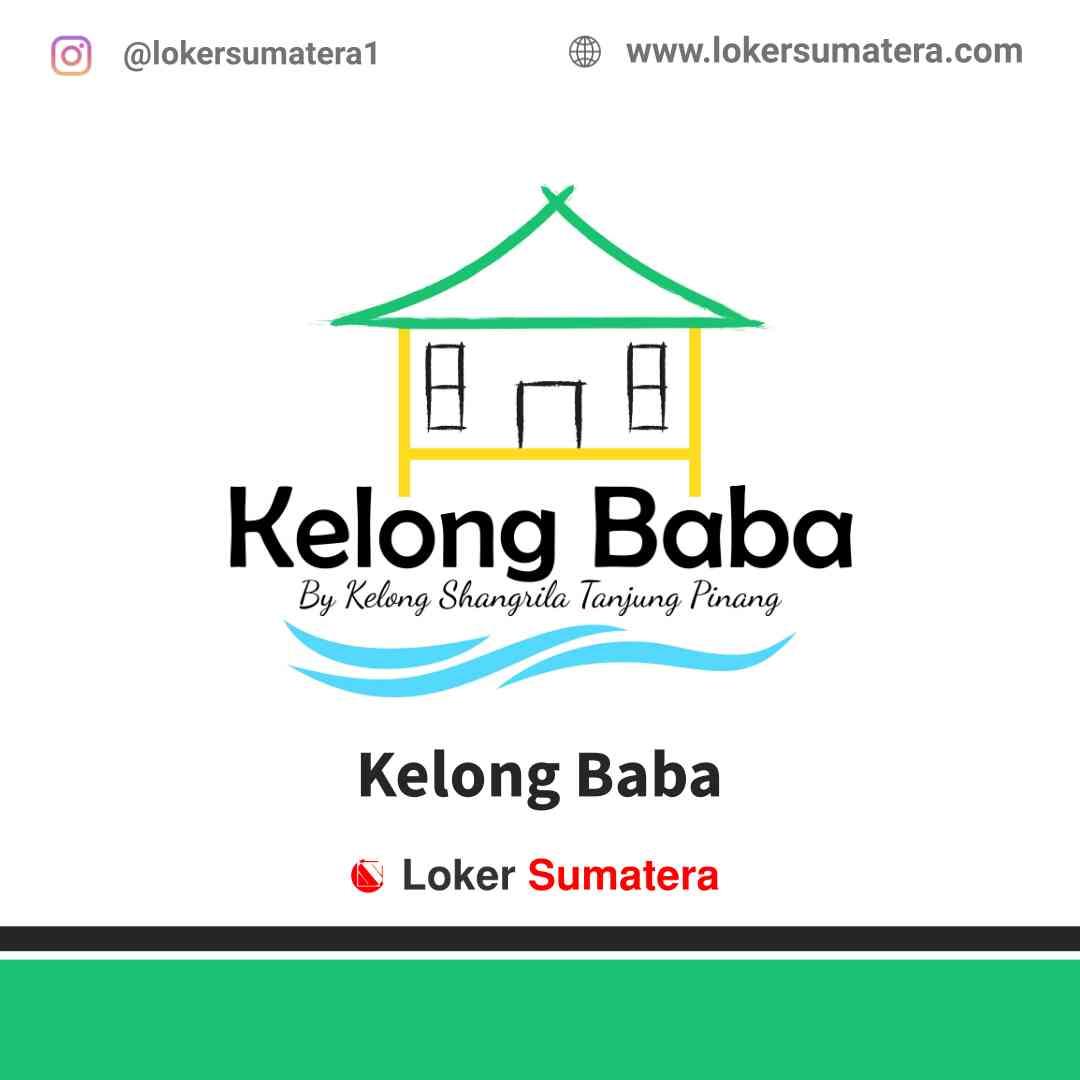 Lowongan Kerja Batam, Kelong Baba By Kelong Shangrila Tanjung Pinang Juli 2021
