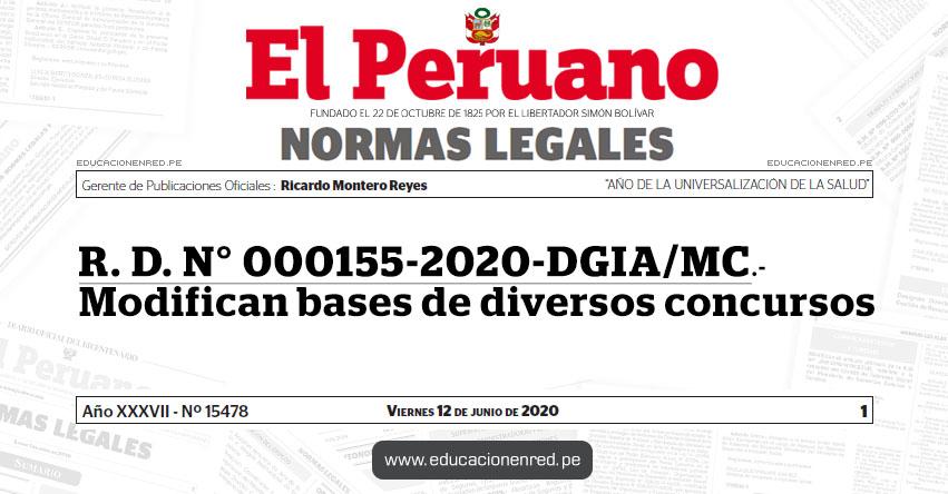 R. D. N° 000155-2020-DGIA/MC.- Modifican bases de diversos concursos