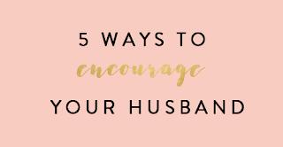 http://www.lifeencouragedblog.com/2015/04/five-ways-to-practically-encourage-your.html