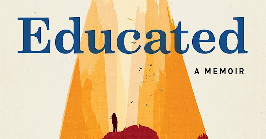 """Educated"" by Tara Westover [Review]"