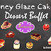 Dessert and Cake Station | Honey Glaze Cakes