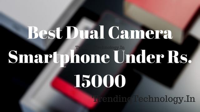 Best Dual Camera Smartphone Under 15k