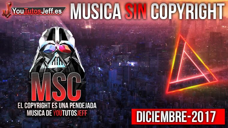 Música sin copyright | Diciembre - 2017 | ElCopyrightEsUnaPendejada
