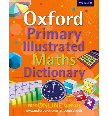 http://www.bookdepository.com/Oxford-Primary-Illustrated-Maths-Dictionary/9780192733535/?a_aid=Mammafarandaway