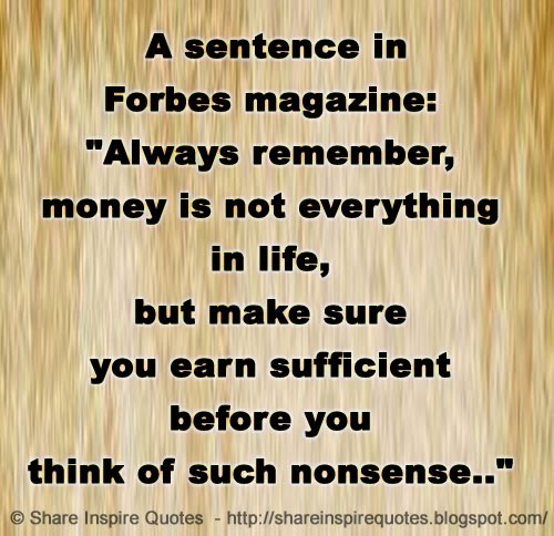 You Think You Know Everything Quotes: Money Is Not Everything In Life Quotes. QuotesGram