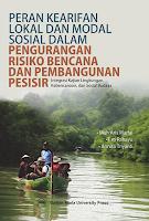 Peran Kearifan Lokal dan Social Capital Masyarakat dalam Mengurangi Resiko Bencana dan pembangunan Kawasan Pesisir Berkelanjutan