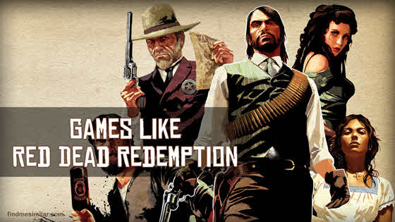 25 Games Like Red Dead Redemption