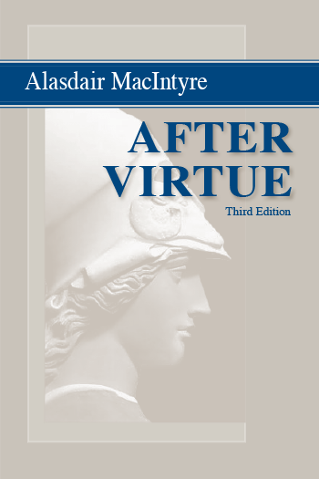 why the enlightenment project had to fail according to after virtue by alasdair macintyre The character of macintyre's narrative  why the enlightenment project had to fail  4 alasdair macintyre, after virtue, 2d ed (notre dame:.