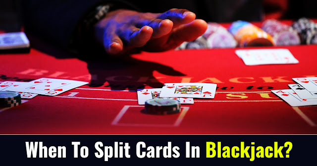 When to split cards in Blackjack?
