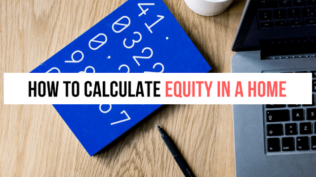 How to Calculate Equity in a Home