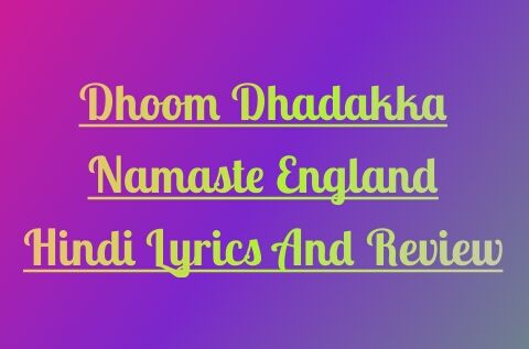 dhoom-dhadakka-namaste-england-lyrics-in-hindi