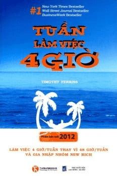 Sách Phát Triển Kỹ Năng: TUẦN LÀM VIỆC 4 GIỜ - Timothy Ferriss.