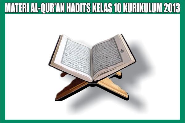 Materi Al-Qur'an Hadits Kelas 10 SMA Semester 1/2 Kurikulum 2013