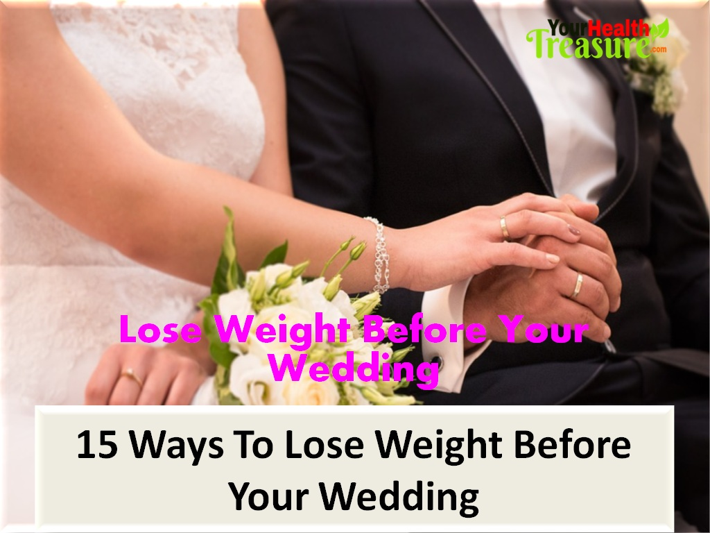15 Easy Ways To Lose Weight Before Your Wedding - Your Health Treasure