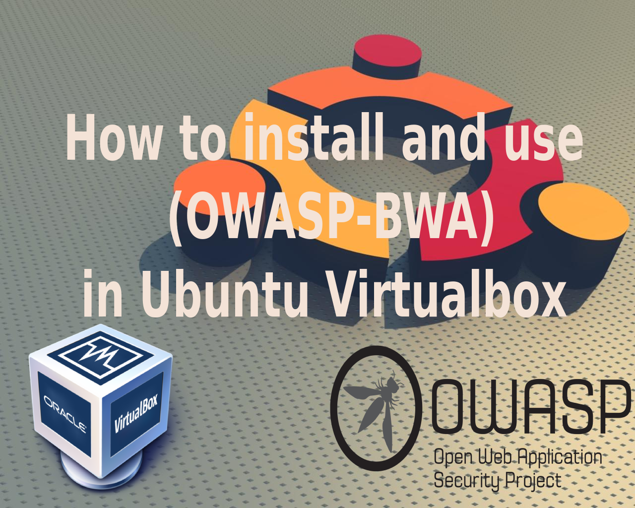 How To Install And Use Open Web Application Security Project Broken Web  Application (owasp Bwa